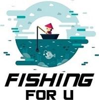 Fishing For U